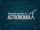 Novena edición de las Olimpíadas de Astronomía: Inscripciones Abiertas