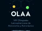 Por primera vez la Olimpíada Latinoamericana de Astronomía y Astronáutica (VIII OLAA – 2016) se llevó adelante en nuestro país.